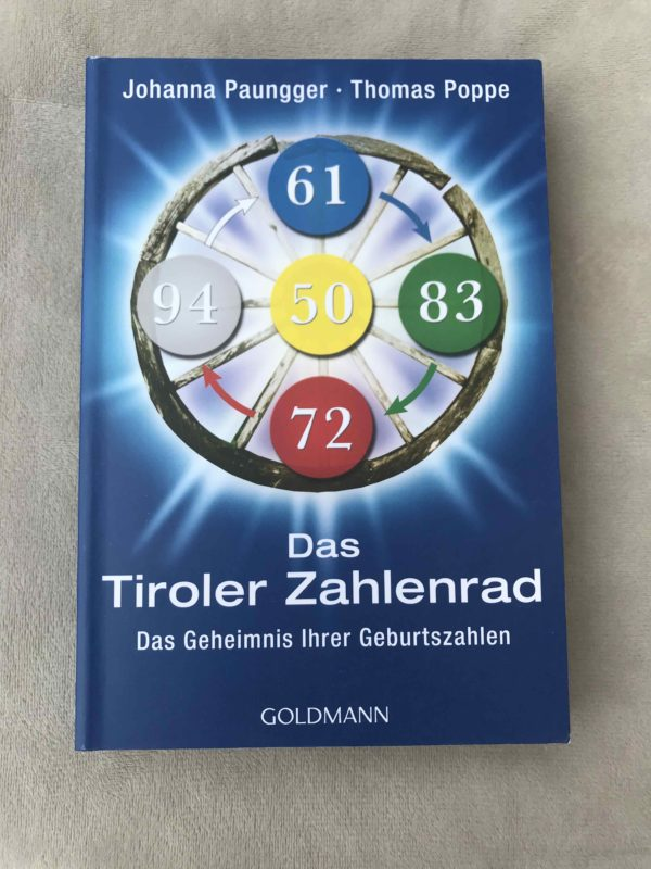 Das Tiroler Zahlenrad: Das Geheimnis Ihrer Geburtszahlen (Deutsch) Taschenbuch 1 SanjaNatur